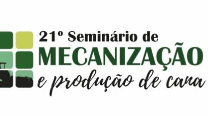 21º Seminário de Mecanização e Produção De Cana