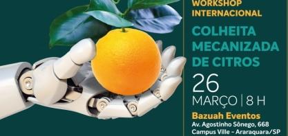 Fundecitrus promove workshop internacional sobre colheita mecanizada de citros no dia 26 de março, em Araraquara-SP