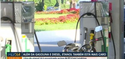 Além da gasolina e do diesel, etanol também está mais caro